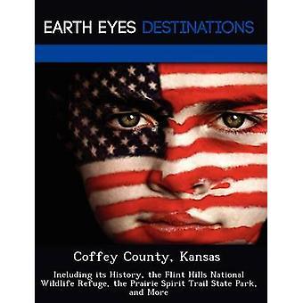 Coffey County Kansas inklusive dess historia den Flint Hills National Wildlife Refuge parken Prairie ande Trail staten och mer av Clyde & Sharon