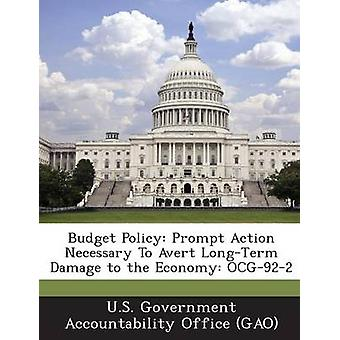 Budget för snabba åtgärder krävs att avvärja långsiktiga skador på ekonomin Ocg922 av U. S. Government Accountability Office