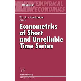 Econometrics of Short and Unreliable Time Series by Url & Thomas