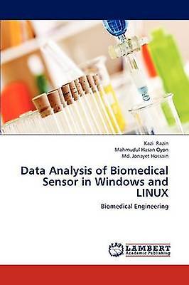 Data Analysis of Biomedical Sensor in Windows and Linux by Razin Kazi