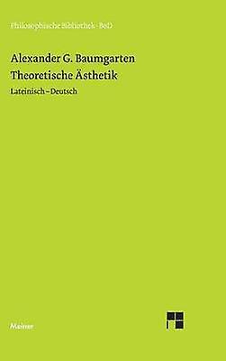 Theoretische sthetik by Baumgarten & Alexander G