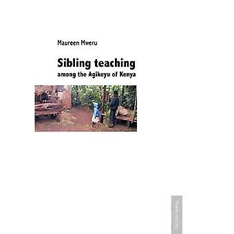 Sibling teaching among the Agikuyu of Kenya by Mweru & Maureen