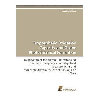 Tropospheric Oxidation Capacity and Ozone Photochemical Formation by Elshorbany & Yasin