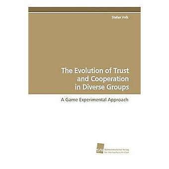 The Evolution of Trust and Cooperation in Diverse Groups by Volk & Stefan