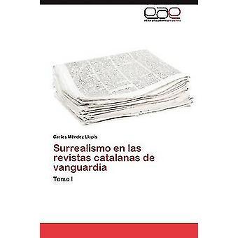 Surrealismo en las revistas catalanas de vanguardia by Mndez Llopis Carles