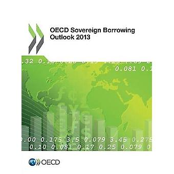 OECD Sovereign Borrowing Outlook 2013 by Oecd