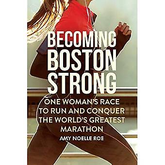 Blir Boston stark: En kvinnas loppet att köra och erövra världens största Marathon
