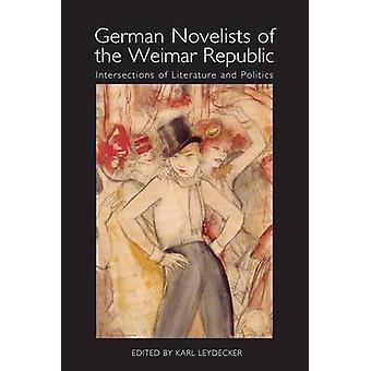 German Novelists of the Weimar Republic - Intersections of Literature