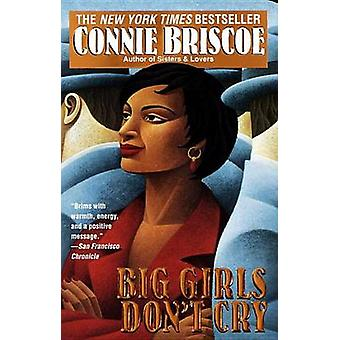 Big Girls Don't Cry by Connie Briscoe - 9780345413628 Book