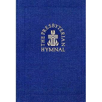 The Presbyterian Hymnal - Pew Edition - Hymns - Psalms - and Spiritual
