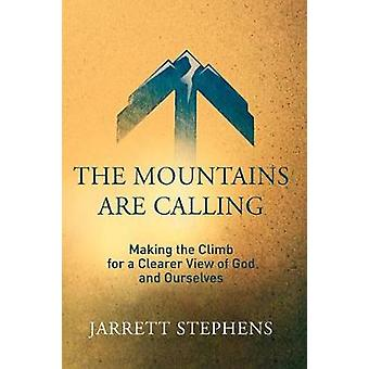 The Mountains are Calling - Making the Climb for a Clearer View of God