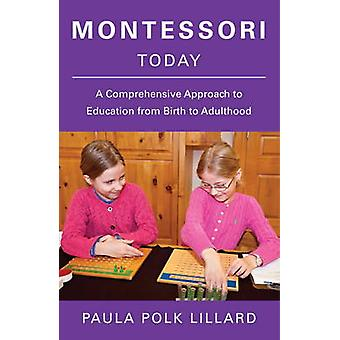 Montessori Today by Paula Polk Lillard - 9780805210613 Book