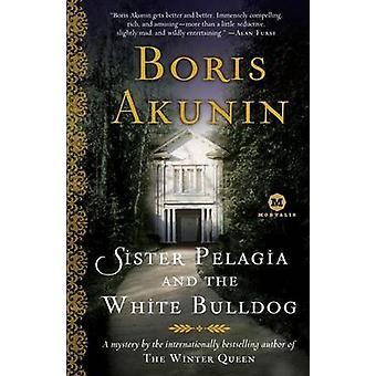 Sister Pelagia and the White Bulldog by Boris Akunin - Andrew Bromfie