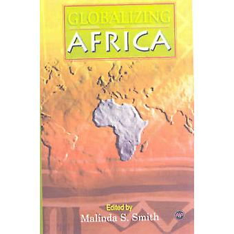 Globalizing Africa by Malinda S. Smith - 9780865438705 Book