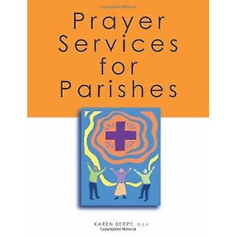 Prayer Services for Parishes by Karen Berry - 9780867165869 Book