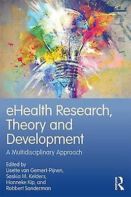 EHealth Research - Theory and Development - A Multi-Disciplinary Appro
