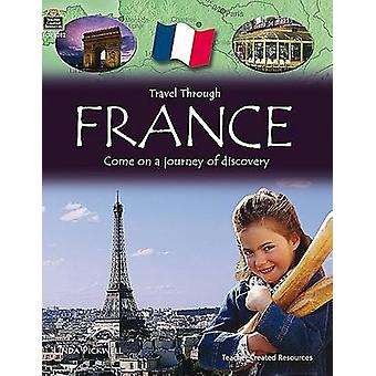 France - Come on a Journey of Discovery by Teacher Created Resources -