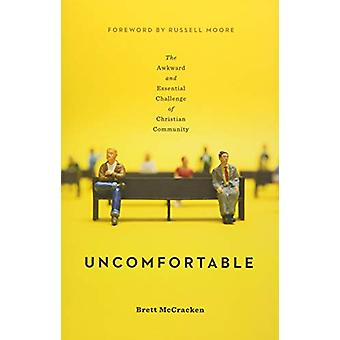 Uncomfortable - The Awkward and Essential Challenge of Christian Commu