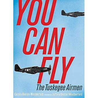 You Can Fly - The Tuskegee Airmen by Carole Boston Weatherford - 97814