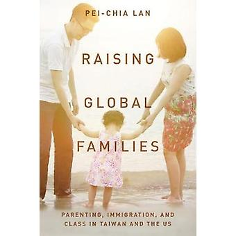 Raising Global Families - Parenting - Immigration - and Class in Taiwa