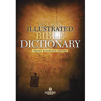 Holman Illustrated Pocket Bible Dictionary by Holman Reference - 9781