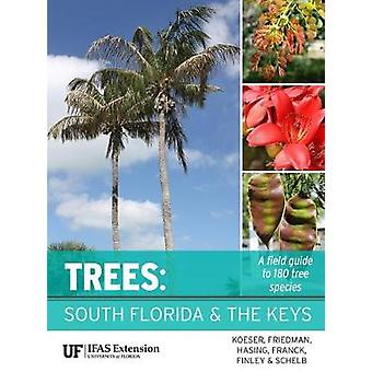 Trees - South Florida and the Keys by Andrew K Koeser - 9781683400158