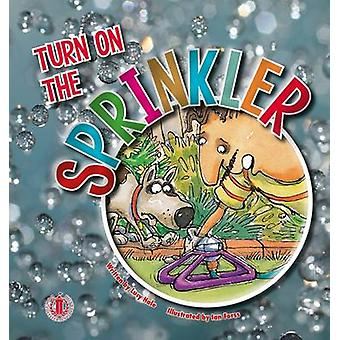 Turn on the Sprinkler by Lucy Hale - 9781776500222 Book