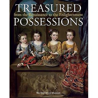 Treasured Possessions - From the Renaissance to the Enlightenment by V