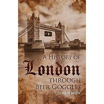 A History of London through Beer Goggles - 9781788234887 Book