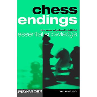 Chess Endings - Essential Knowledge (3rd Revised edition) by IU. Averb