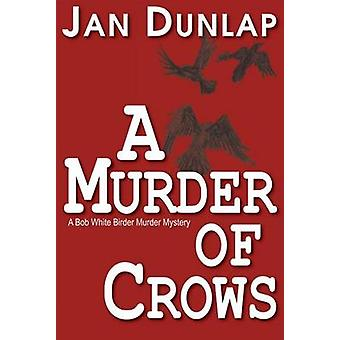 A Murder of Crows by Jan Dunlap - 9780878396160 Book