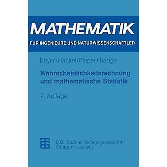 Wahrscheinlichkeitsrechnung und mathematische Statistik by Beyer & Otfried