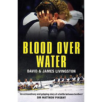 Blood Over Water (Paperback) by Livingston David Livingston James E.