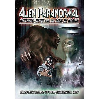 Alien Paranormal: Bigfoot Ufos & the Men in Black [DVD] USA import