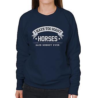 Eu tenho muitos cavalos disse ninguém alguma vez camisola mulher