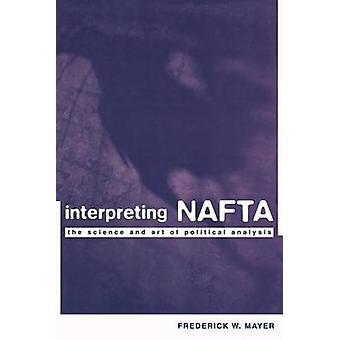 Interpretatie van de NAFTA - de wetenschap en de kunst van politieke analyse door Fred