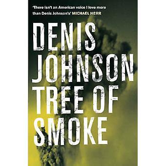 Tree of Smoke by Denis Johnson - 9780330449212 Book