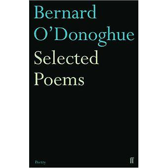 Valgt dikt Bernard O'Donoghue (hoved) av Bernard O'Donoghue - 9780