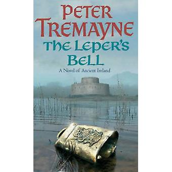 The Leper's Bell by Peter Tremayne - 9780755302260 Book