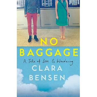 No Baggage - A Tale of Love and Wandering (International edition) by C