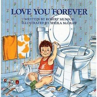 Love You Forever by Robert Munsch - Sheila McGraw - 9780920668375 Book