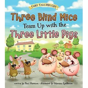 Três ratos cegos equipe-se com os três porquinhos por Paul Harrison