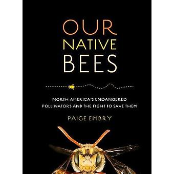 Our Native Bees by Paige Embry - 9781604697698 Book