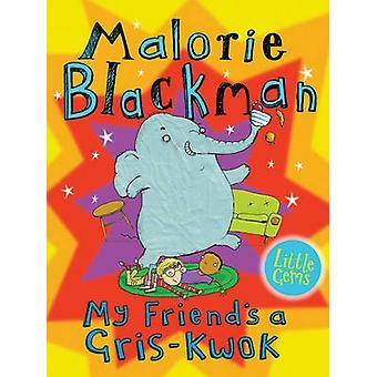 Mijn vriend is een Gris-Kwok door Malorie Blackman - Andy Rowland - 97817811