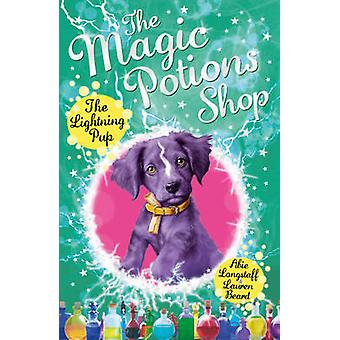 The Magic Potions Shop - The Lightning Pup by Abie Longstaff - Lauren