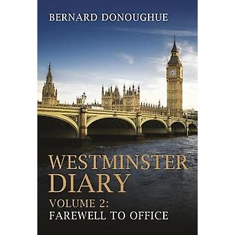 Westminster Diary - Farewell to Ministerial Office - Volume 2 by Bernar