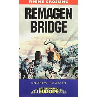 The Bridge på Remagen - WW2 slagmark av Andrew Rawson - 978184415