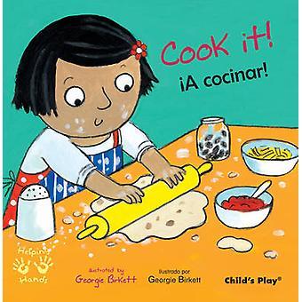 Cucinarlo! /! Un Cocinar! (Edizione bilingue) di Georgie Birkett - 9781846