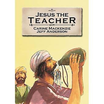 Jesus the Teacher by Carine Mackenzie - 9781857927535 Book