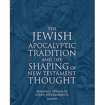 The Jewish Apocalyptic Tradition by Loren T. Stuckenbruck - Benjamin